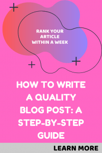 How to write a quality blog post step by step guide
